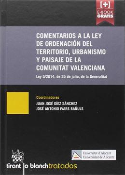 """Comentarios a la Ley de Ordenación del Territorio, Urbanismo y Paisaje de la Comunidad Valenciana 2016 """"Ley 5/2014, de 25 de julio, de la Generalitat"""""""