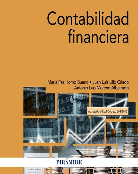"Contabilidad financiera 2018 ""Adaptado al Real Decreto 602/2016"""