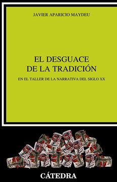 """Desguace de la tradición, El 3ª ed, 2018 """"En el taller de la narrativa del siglo XX"""""""
