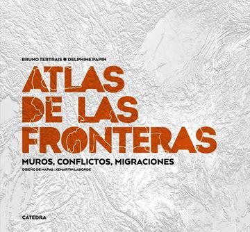 """Atlas de las fronteras """"Muros, conflictos, migraciones"""""""