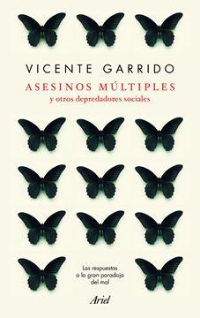 """Asesinos múltiples y otros depredadores sociales """"Las respuestas a la gran paradoja del mal"""""""