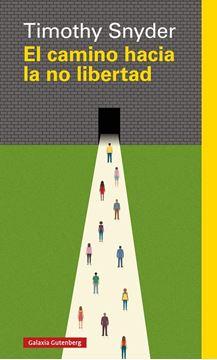Camino hacia la no libertad, El