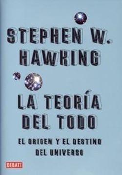 """Teoría del todo """"el origen y el destino del universo"""""""