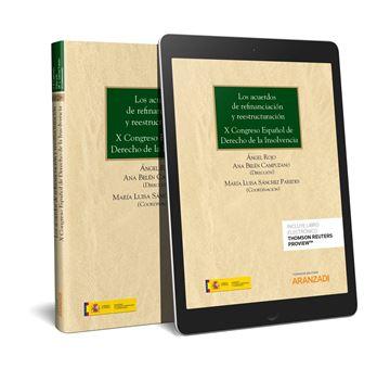 Los acuerdos de refinanciación y reestructuración. X Congreso Español de Derecho de la Insolvencia