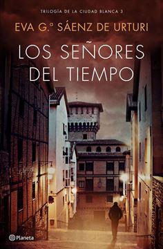 """Imagen de Los señores del tiempo """"Trilogía de La Ciudad Blanca 3"""""""