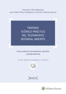 """Tratado teórico práctico del testamento notarial abierto, 2018 """"Casos prácticos, formularios, doctrina y jurisprudencia"""""""