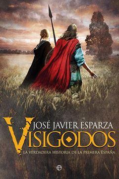 "Visigodos, 2018 ""La verdadera historia de la primera España"""