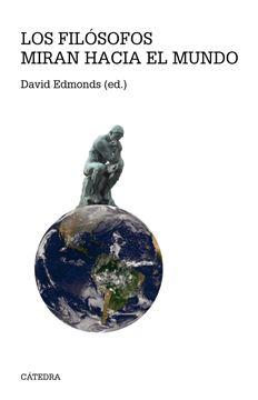 """Los filósofos miran hacia el mundo """"62 Problemas de ética práctica"""""""