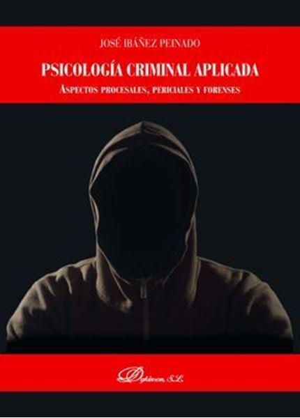 """Imagen de Psicología criminal aplicada, 2018 """"Aspectos procesales, periciales y forenses"""""""