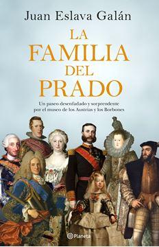 """Familia del Prado, La, 2018 """"Un paseo desenfadado y sorprendente por el museo de los Austrias y los Borbones"""""""