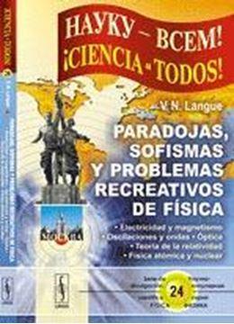 """Paradojas, Sofismas y Problemas Recreativos de Física """"Electricidad y Magnetismo, Oscilaciones y Ondas..."""""""
