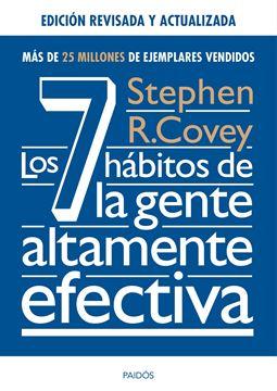 Los 7 hábitos de la gente altamente efectiva. Ed. revisada y actualizada 2018