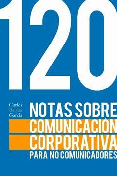 120 Notas sobre comunicación corporativa para no comunicadores, 2018