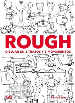 """Rough. Dibujar en 2 trazos y 3 movimientos, 2018 """"Personajes, animales, espacios, objetos..."""""""