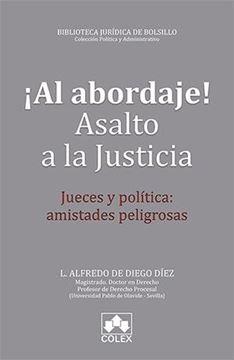 """¡Al abordaje! Asalto a la justicia, 2018 """"Jueces y política: amistades peligrosas"""""""