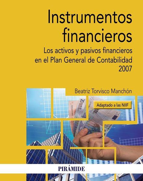 """Instrumentos financieros, 2018 """"Los activos y pasivos financieros en el Plan General de Contabilidad 2007"""""""