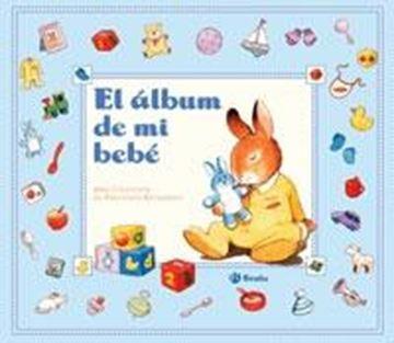"""Álbum de mi Bebe, El (Azul) """"Una Colección de Preciosos Recuerdos"""""""