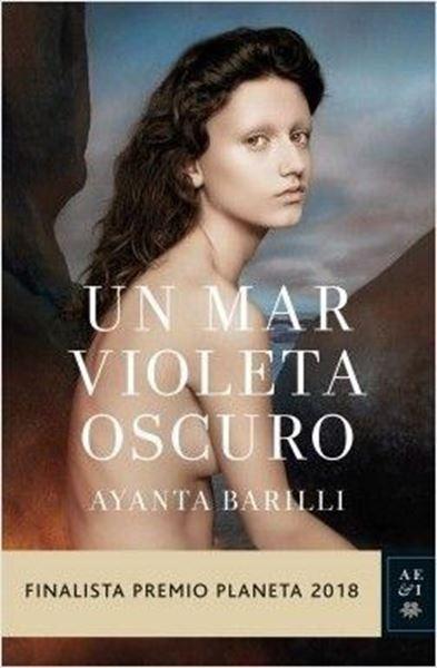 "Imagen de Un mar violeta oscuro ""Finalista Premio Planeta 2018"""