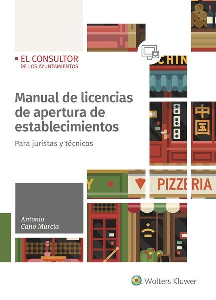 """Manual de licencias de apertura de establecimientos """"Para juristas y técnicos"""""""