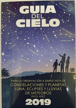 """Imagen de Guía del cielo 2019 """"Para la observación a simple vista de constelaciones y planetas, luna, eclipses y lluvias de Meteoros """""""
