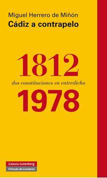 """Cádiz a contrapelo: 1812-1978 """"dos constituciones en entredicho"""""""
