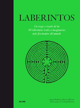 """Imagen de Laberintos, 2018 """"Un viaje a través de los 60 laberintos reales o imaginarios más fascinantes"""""""