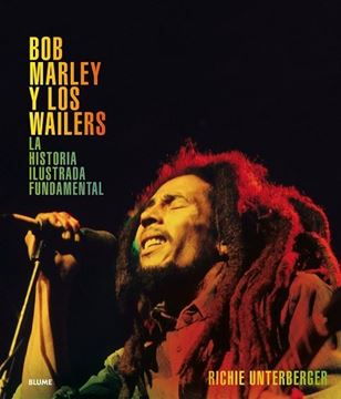 """Imagen de Bob Marley y los Wailers """"La historia ilustrada fundamental"""""""