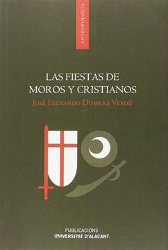Fiestas de Moros y Cristianos. Las