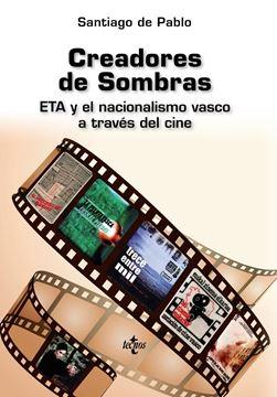 """Creadores de Sombras """"ETA y el nacionalismo vasco a través del cine"""""""