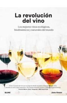 """Imagen de Revolución del vino, La """"Una descripción en detalle de os mejores vinos ecológicos, biodinámicos"""""""