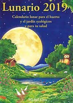 """Imagen de Lunario 2019 """"Calendario lunar para el huerto y el jardín ecológicos"""""""