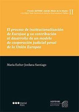 """Imagen de Proceso de institucionalización de Eurojust y su contribución al desarrollo de un modelo de cooperación  """"Judicial penal de la Unión Europea"""""""