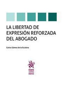 Imagen de Libertad de Expresión Reforzada del Abogado, La, 2018