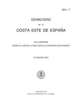 Imagen de Derrotero núm. 7 Costa Este de España, desde el cabo de La Nao hasta la frontera con Francia 2018