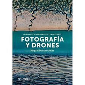 """Imagen de Fotografía y Drones, 2018 """"Guía completa para convertirte en un experto"""""""