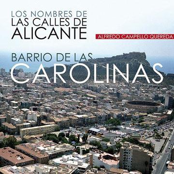 Los nombres de las calles de Alicante. Barrio de las Carolinas