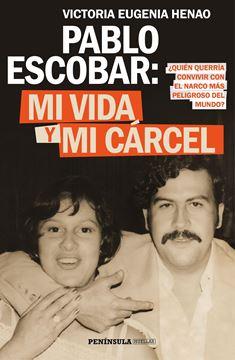 """Pablo Escobar: mi vida y mi cárcel """"¿Quién querría convivier con el narco más peligroso del mundo?"""""""