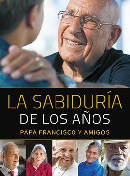 """Sabiduría de los años, La, 2018 """"Papa Francisco y amigos"""""""