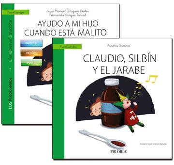 Ayudo a mi hijo cuando está malito + Cuento: Claudio, Silbín y el jarabe