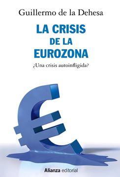 La crisis de la Eurozona. ¿Una crisis autoinfligida?