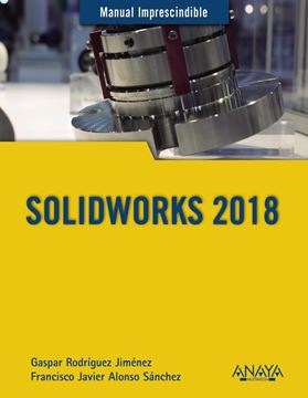 "Solidworks 2018 ""Manual imprescindible"""