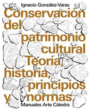 """Conservación del patrimonio cultural, 2018 """"Teoría, historia, principios y normas"""""""