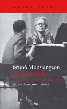 "Mademoiselle, 2018 ""Conversaciones con Nadia Boulanger"""