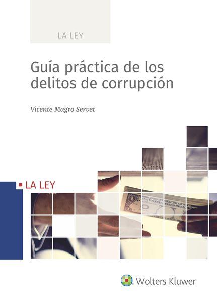 Guía práctica de los delitos de corrupción, 2018