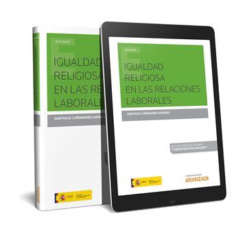 Igualdad religiosa en las relaciones laborales, 2018 (Papel + e-book)