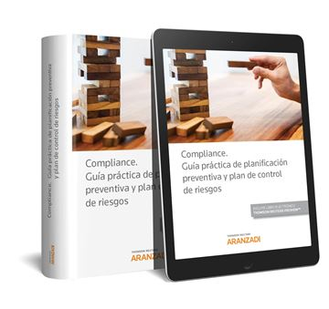 Compliance. Guía práctica de planificación preventiva y plan de control de riesg