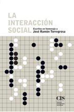 """La interacción social """"Escritos en homenaje a José Ramón Torregrosa"""""""
