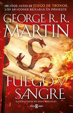 """Fuego y Sangre (Canción de hielo y fuego), 2018 """"300 años antes de Juego de Tronos. Historia de los Targaryen, de Poniente"""""""