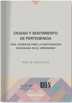 """Ciudad y sentimiento de pertencia """"Vías jurídicas para la participación ciudadana en el urbanismo"""""""