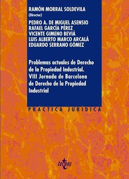 """Problemas actuales de Derecho de la Propiedad Industrial, 2018 """"VIII Jornadas de Barcelona de Derecho de la Propiedad Industrial"""""""